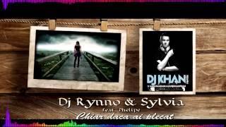 Dj Rynno feat. Sylvia - chiar daca ai plecat (Dj Khan remix)