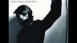 Brett Anderson - Brittle Heart. (Radio Edit)