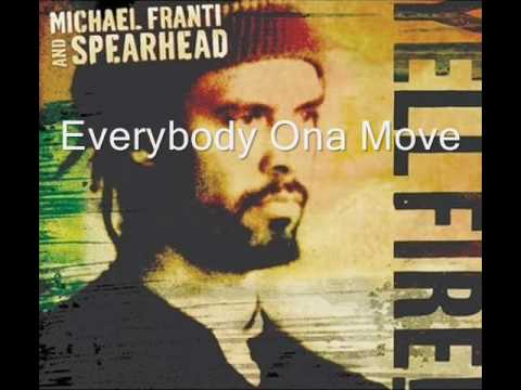 Michale Franti And Spearhead (Everybody Ona Move)