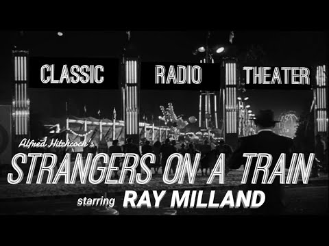"""RAY MILLAND in Alfred Hitchcock's """"Strangers on a Train"""" • Classic Radio Theater • [remastered]"""