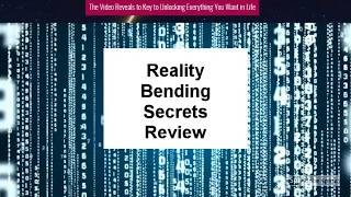 Reality Bending Secrets Review | Is Reality Bending Secrets Good?