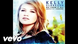 Kelly Clarkson - Mr. Know It All (Country Version)(Audio)