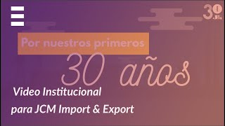 ExplicaPlay - JCM Import & Export: 30 años - Video Institucional