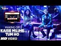 Making Of Kaise Mujhe Tum Ho Palak Muchhal Aditya Narayan mp3