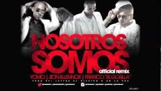 ★Nosotros Somos ★ Remix - Zion & Lennox Ft. Yomo - Franco El Gorilla,  (Official Preview)