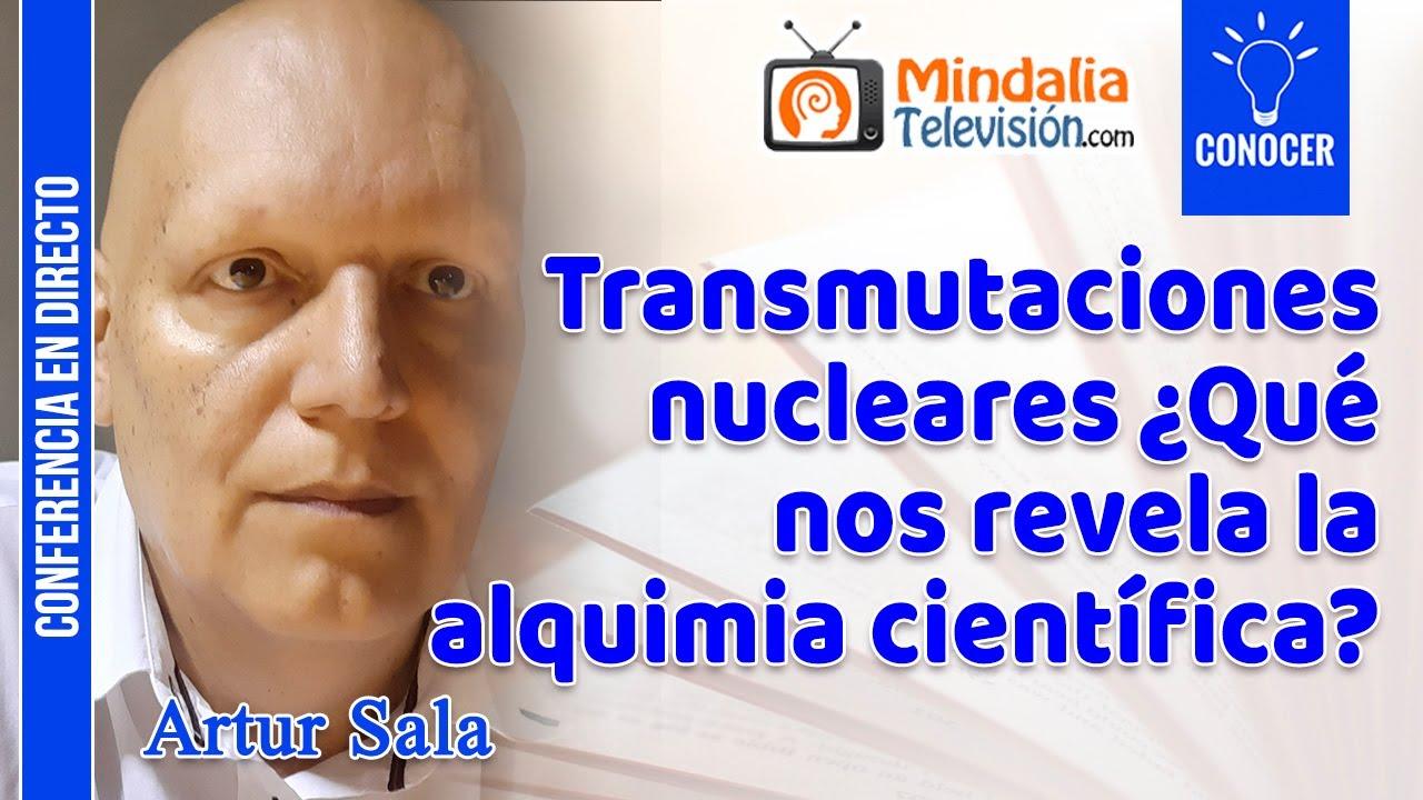 Transmutaciones nucleares y Alquímia científica. En Mindalia TV, miercoles 12 a las  19.