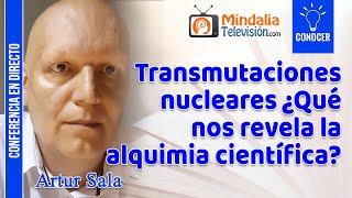 Transmutaciones nucleares ¿Qué nos revela la alquimia científica?, por Artur Sala