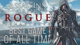 Assassin's Creed Rogue: Remastered   The Best Game of All Time
