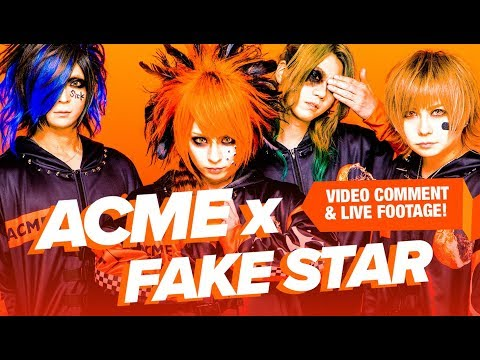 ACME x FAKE STAR - Live + Comment Video from the band!