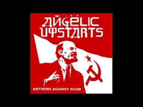 Angelic Upstarts -  Anthems Against Scum (Full Album)