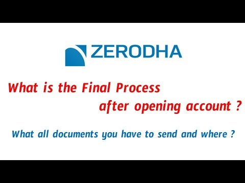 Zerodha Documents : What is the Final Process after opening account through online ?