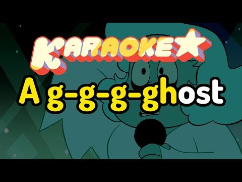 G-G-G-Ghost - Steven Universe Karaoke