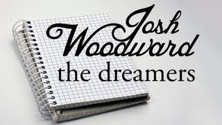 "Josh Woodward: ""The Dreamers"" (Official Video)"