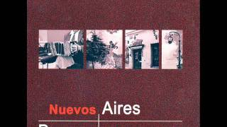 Nuevos Aires - Milonga de mis amores