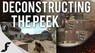 deconstructing the peek counter strike global offensive