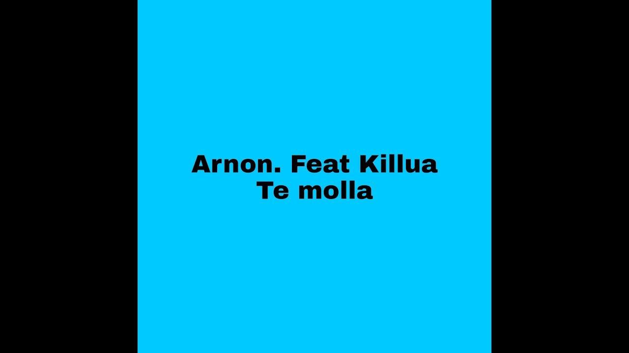 Arnon. Feat Killua - Te molla караоке 🎤