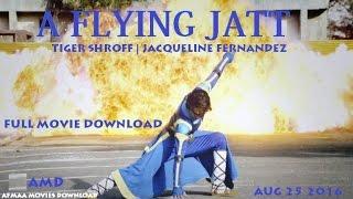 A Flying Jatt Full movie download - Tiger Shroff   Jacqueline Fernandez   Nathan Jones - AFMAA