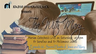 """Tea with Mary - Episode 06 """"Sacred Hearts of Jesus and Mary"""""""