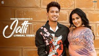 JATTI Karan Randhawa Lyrical Video Latest Punjabi Songs 2021 GK Digital Geet MP3