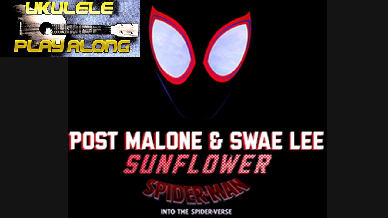 Download Sunflower Ukulele Play Along by Post Malone, Swae Lee  (Spider Man Into the Spider Verse)