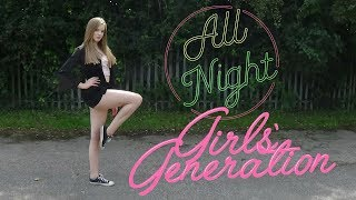 Video Girls' Generation (소녀시대)_All Night Dance Cover | Lexie Marie download MP3, 3GP, MP4, WEBM, AVI, FLV November 2017