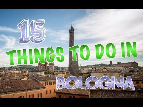 Top 15 Things To Do In Bologna, Italy