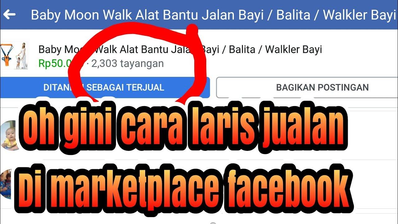 Cara Jualan Online Di Marketplace Facebook Pasti Laris Youtube