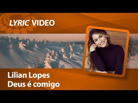Lilian Lopes - Deus é comigo [ LYRIC VIDEO ]