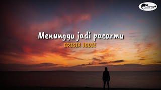 Download BRISIA JODIE - Menunggu Jadi Pacarmu ( Lirik )