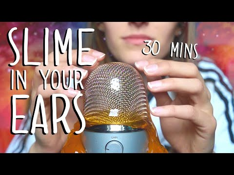SLIME IN YOUR EARS FOR 30 MINUTES / ASMR