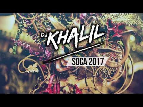 Soca Mix 2017 VoL.1. (DJ Khalil)
