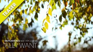 Muttonheads feat. Vita Levina - All I Want [TEASER]