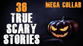 36 True Scary Stories to Keep You Up at Night | Mega Halloween Collab