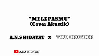 DRIVE - MELEPASMU || Cover by A.n.s Hidayat (Video Lirik)
