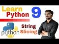 Learn Python Programming - 9 - String Slicing - 2 (Eng-Hindi)