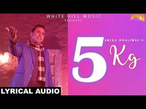 5KG (Lyrical Audio) Amika Dhaliwal | White...