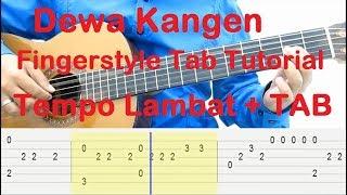 Belajar Gitar Kangen Fingerstyle Tab Tutorial - Tempo Lambat + TAB