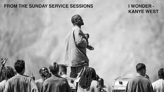 I WONDER - KANYE WEST (HQ EDIT) | SUNDAY SERVICE