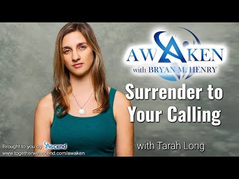 Surrender to your Calling with Tarah Long | Awaken Ep. 16
