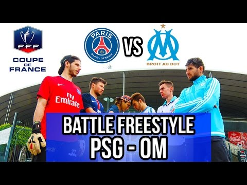PSG  OM ! Battle Freestyle FINALE COUPE DE FRANCE