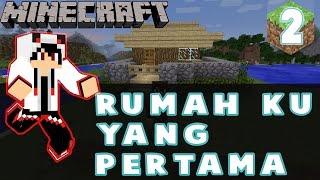 RUMAH PERTAMA - MINECRAFT SURVIVAL INDONESIA #2