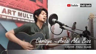 Chrisye - Andai Aku Bisa (Fadli Suaib - Cover)