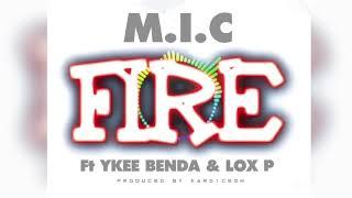 FIRE M I C Ft Ykee Benda Lox P