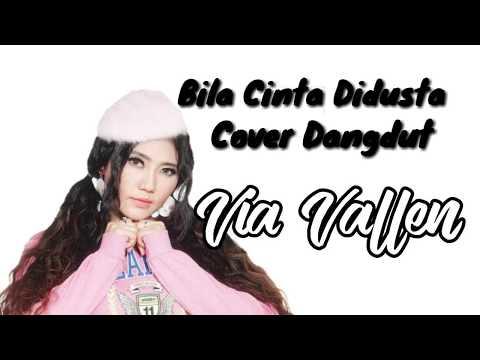 Free Download Bila Cinta Didusta - Dangdut Cover Via Vallen Mp3 dan Mp4