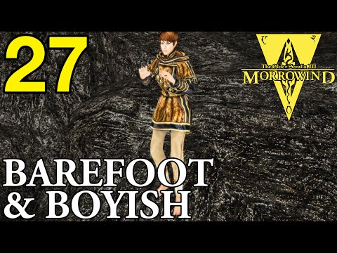 Morrowind LP 27 - Barefoot and Boyish  (Overhaul 3.0 and Tamriel Rebuilt)