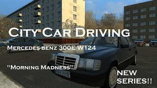 Mercedes-Benz 300E W124 | Morning Madness #1 | City Car Driving