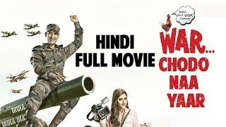 War Chhod Na Yaar - HIndi Full Movie | Sharman Joshi | Soha Ali Khan | Javed Jaffrey
