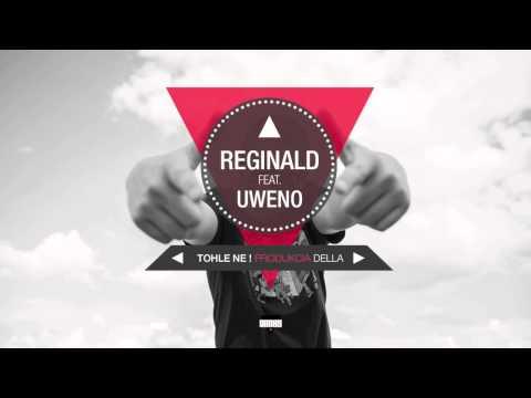 Reginald - Tohle ne feat. Uweno (Audio)