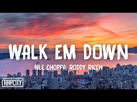 NLE Choppa – Walk Em Down (Lyrics) ft. Roddy Ricch