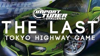 THE LAST TOKYO HIGHWAY GAME - Import Tuner Challenge